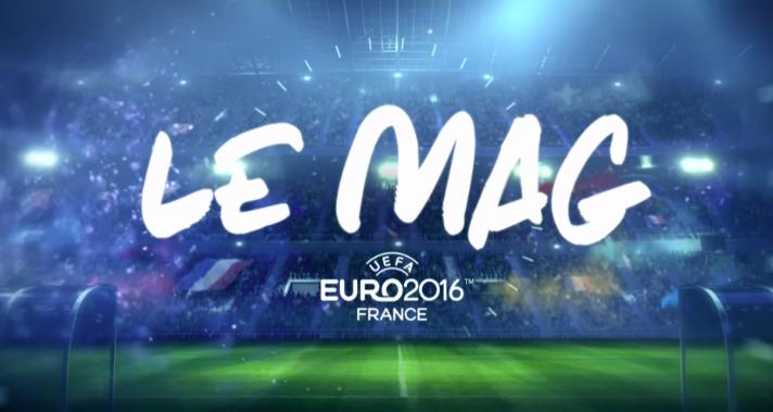 uefa euro 2016 - le mag