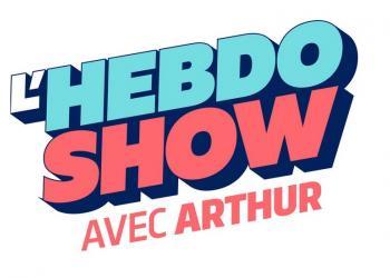 l'hebdo show avec arthur
